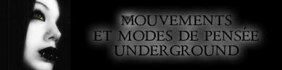 Mouvements et modes de pensée undergrounds