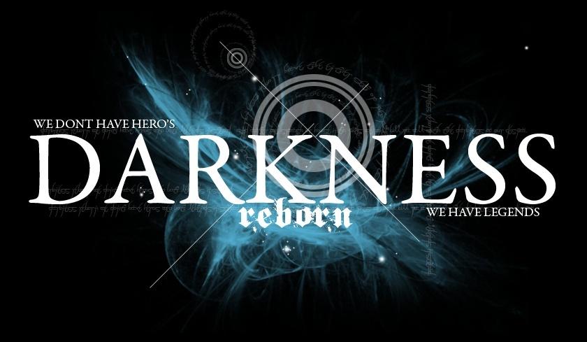 Darkness Reborn