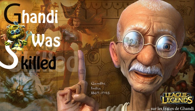 GANDHI WAS SKILLED