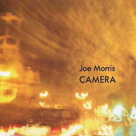 Joe Morris - Camera (2010)