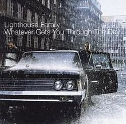 Lighthouse Family - Whatever Gets You Through The Day (2001)