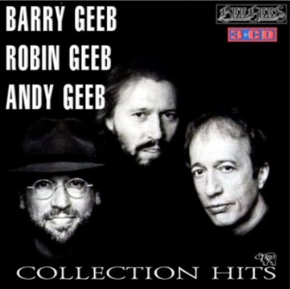 Barry, Robin, Andy Geeb, Bee Gees � Collection Hits (3 CD) (2004)