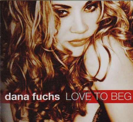 Dana Fuchs - Love To Beg (2011)