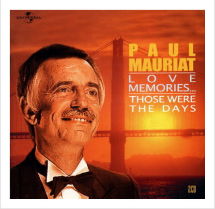 Paul Mauriat - Love Memories ... Those Were These Days 2002