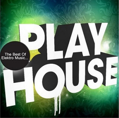 VA - The Best of Elektro Music : Play House (2011)