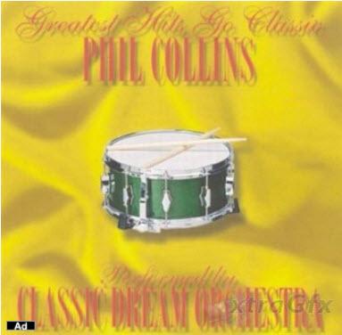 Phil Collins - Classic Dream Orchestra - Greatest Hits Go Classic (2001)