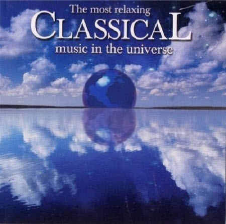 VA - The Most Relaxing Classical Music in the Universe (2CD) (2003)