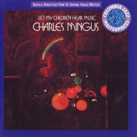 Charles Mingus - Let My Children Hear Music (1972) (Remastered 1992)