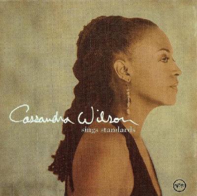 Cassandra Wilson - Sings Standards (2002)
