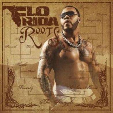 flo rida 2011. Flo Rida - R.O.O.T.S. (2009)