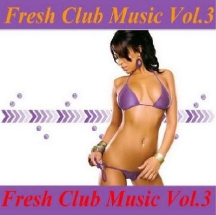VA - Fresh Club Music Vol.3 (2011)