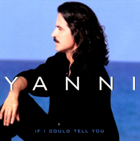 Yanni - If I Could Tell You - 2000