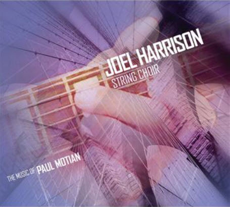 Joel Harrison - String Choir - The Music Of Paul Motian [2011]
