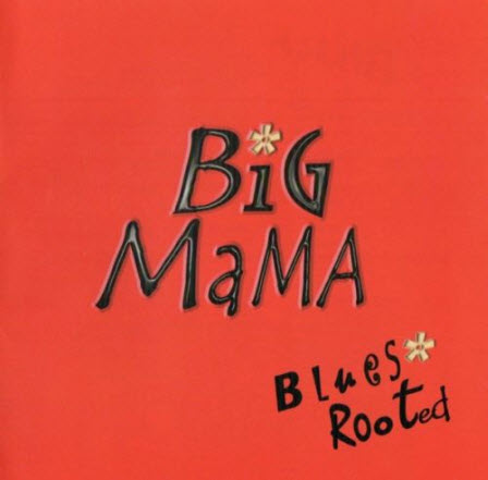 Big Mama ? Blues Rooted (2005)