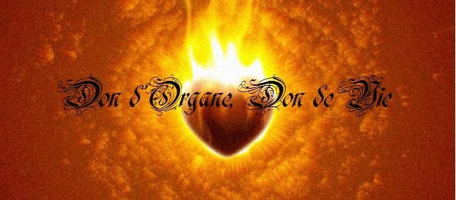 Don d'Organe, Don de Vie